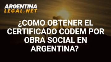 ¿Cómo Obtener El Certificado CODEM Por Obra Social En Argentina?