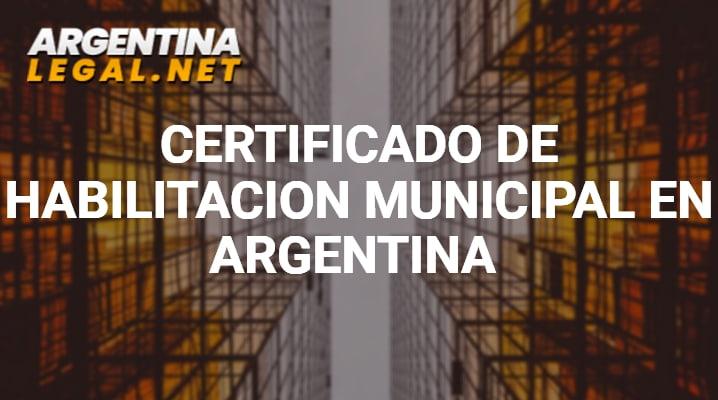 Conoce Como Solicitar El Certificado De Habilitación Municipal En Argentina
