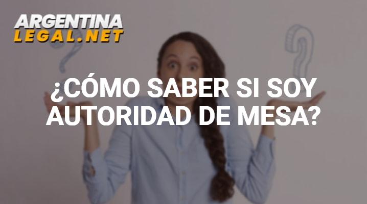 ¿Cómo Saber Si Soy Autoridad De Mesa En Argentina?