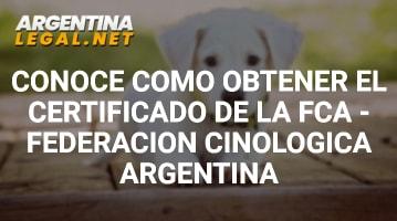 Conoce Como Obtener El Certificado De La FCA – Federación Cinologica Argentina