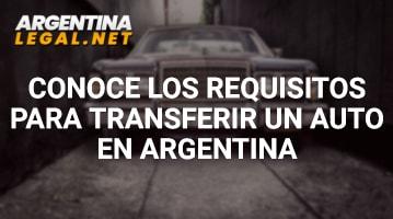 Conoce Los Requisitos Para Transferir Un Auto En Argentina