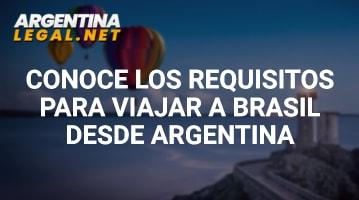 Descubre Los Requisitos Para Viajar A Brasil Desde Argentina