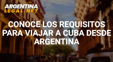 Requisitos para viajar a Cuba desde Argentina