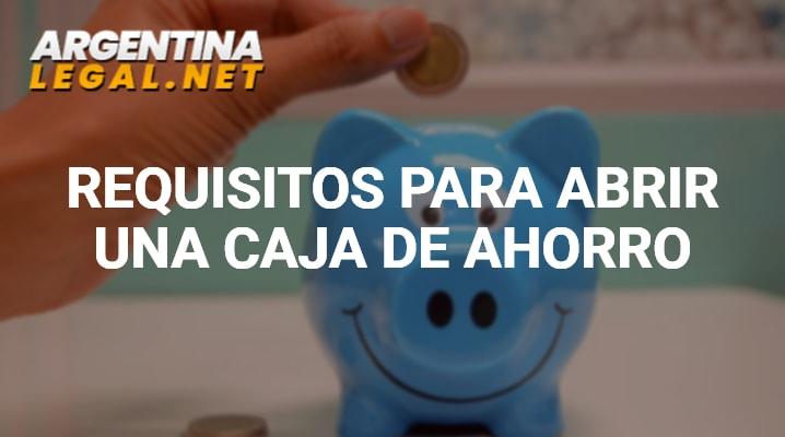 Requisitos Para Abrir Una Caja De Ahorro En Cualquier Banco Argentino