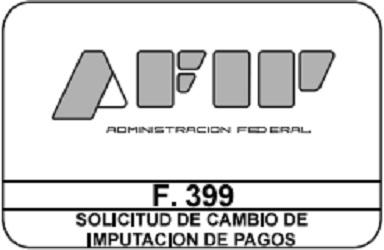 Como completar el Formulario 399 para la Reimputación de Pagos - AFIP