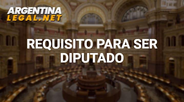 Aquí Conocerás Los Requisitos Para Ser Diputado De La República Argentina