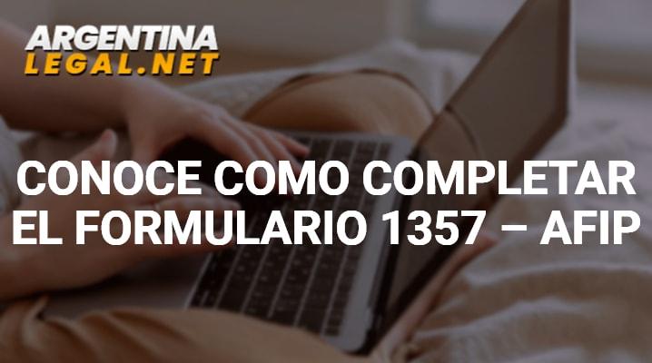 Conoce Como Completar El Formulario 1357 – AFIP