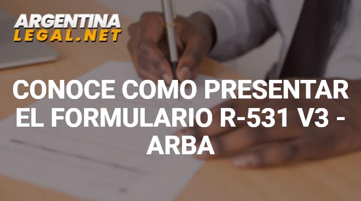 Conoce Como Presentar El Formulario R-531 V3 – Arba