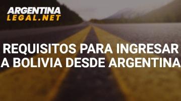 Conoce Los Requisitos Para Ingresar A Bolivia Desde Argentina