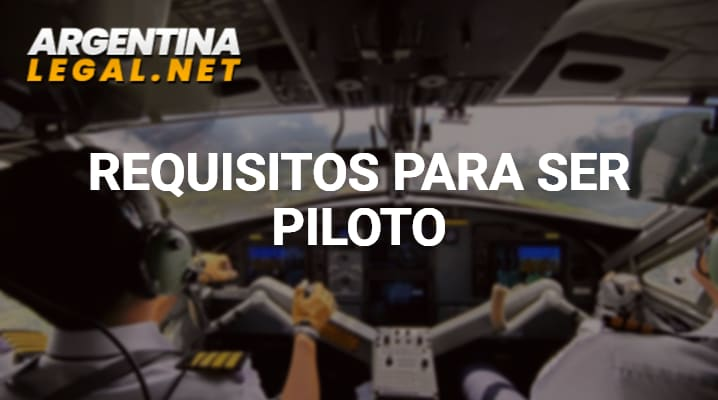 Requisitos para ser Piloto