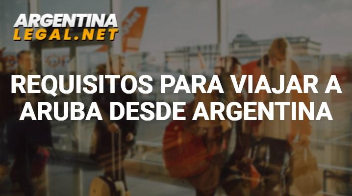 Requisitos para viajar a Aruba desde argentina