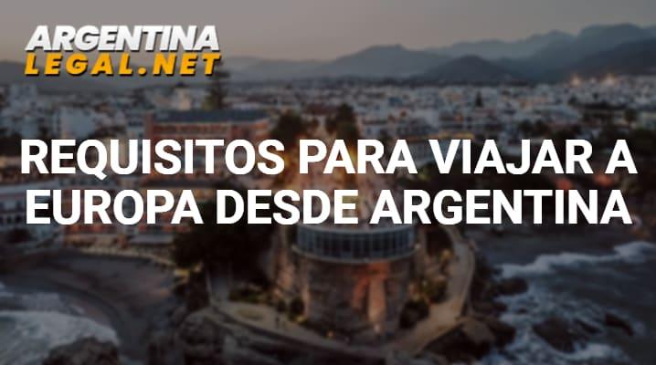 Descubre Los Requisitos Para Viajar A Europa Desde Argentina