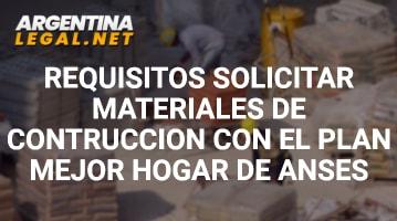 Requisitos Para Solicitar Materiales De Construcción Con El Plan Mejor Hogar De ANSES