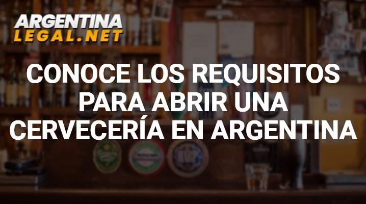 Conoce Los Requisitos Para Abrir Una Cervecería En Argentina
