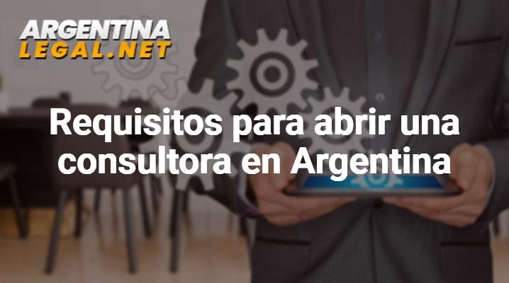 Trámites Y Requisitos Para Abrir Una Consultadora En Argentina