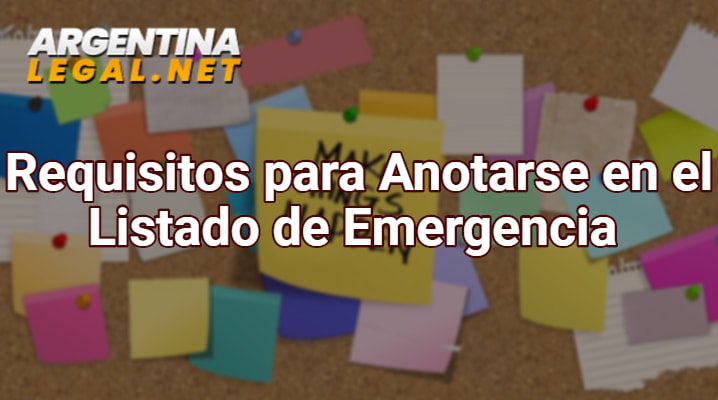 Requisitos para anotarse en el listado de emergencia