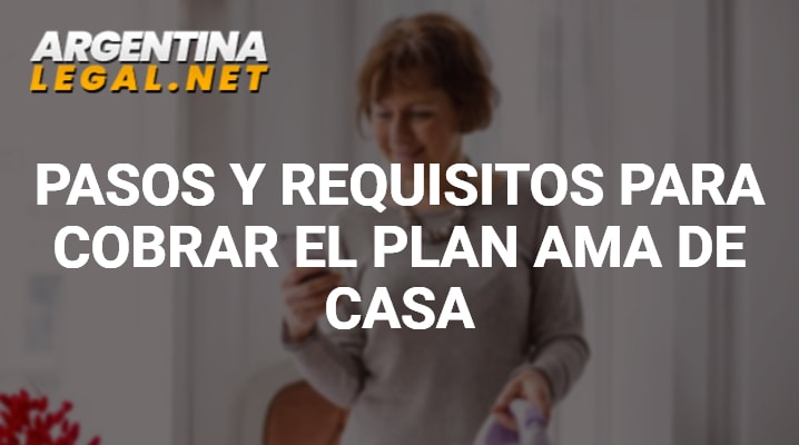 Pasos Y Requisitos Para Cobrar El Plan Ama De Casa