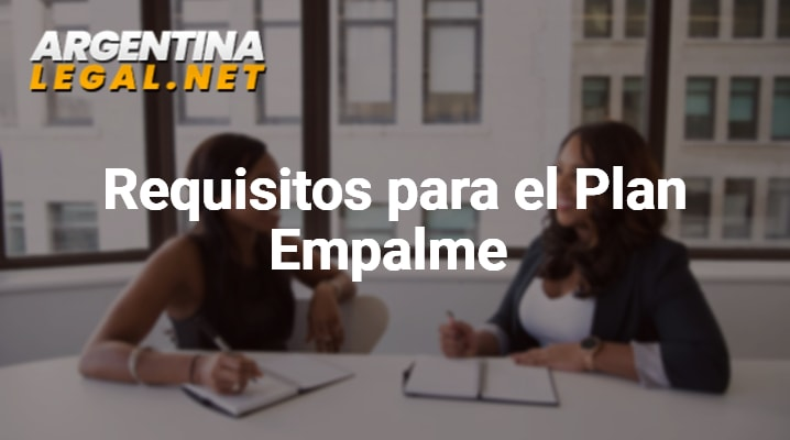 requisitos para el plan empalme