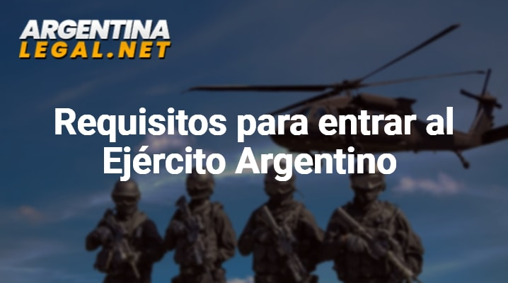 Requisitos para entrar al ejército Argentino