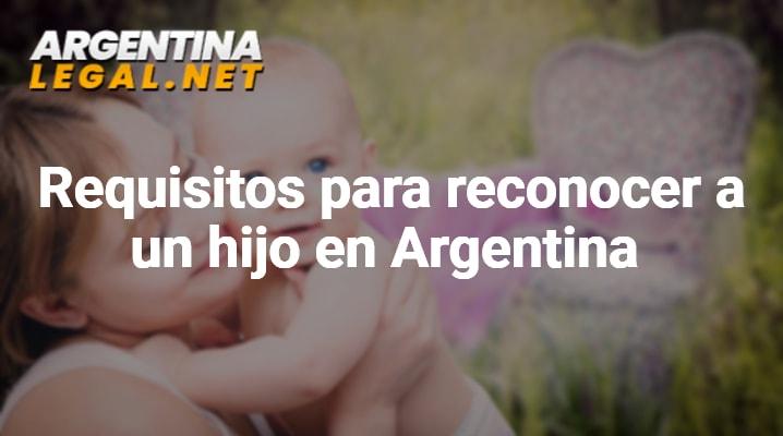 Pasos Y Requisitos Para Reconocer A Un Hijo En Argentina