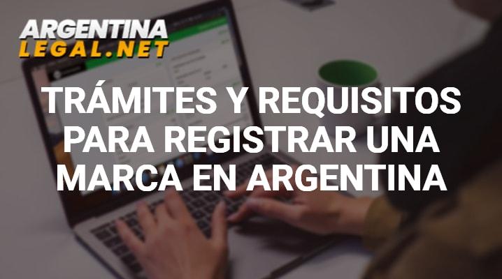 Trámites Y Requisitos Para Registrar Una Marca En Argentina