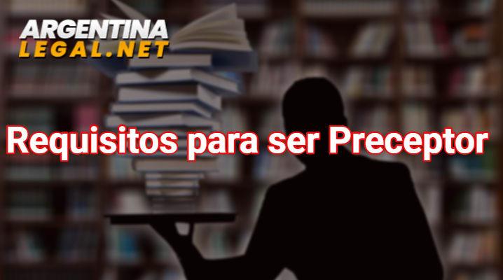 Tramites Y Requisitos Para Ser Preceptor En Argentina