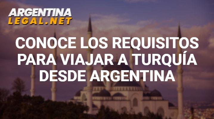 Conoce Los Requisitos Para Viajar A Turquía Desde Argentina