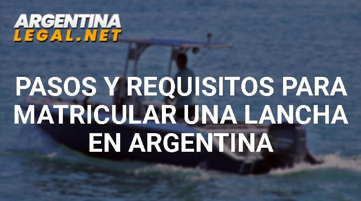 Pasos Y Requisitos Para Matricular Una Lancha En Argentina