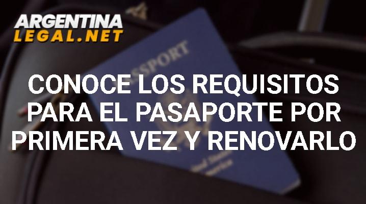 Conoce Los Requisitos Para El Pasaporte Por Primera Vez Y Renovarlo