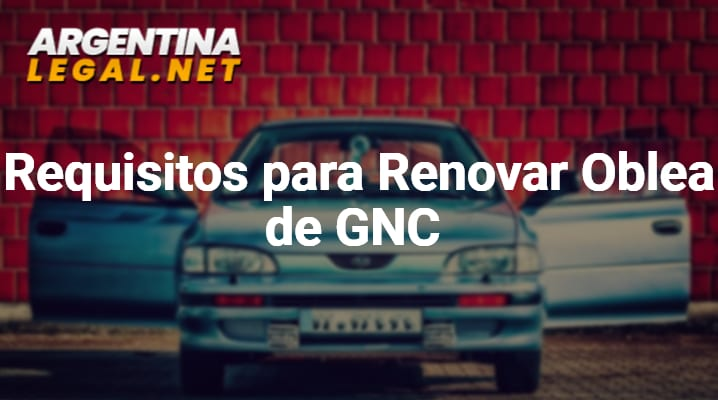 Pasos Y Requisitos Para Renovar Oblea De GNC – Gas Natural Comprimido
