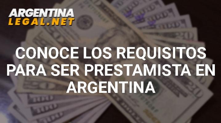 Conoce Los Requisitos Para Ser Prestamista En Argentina