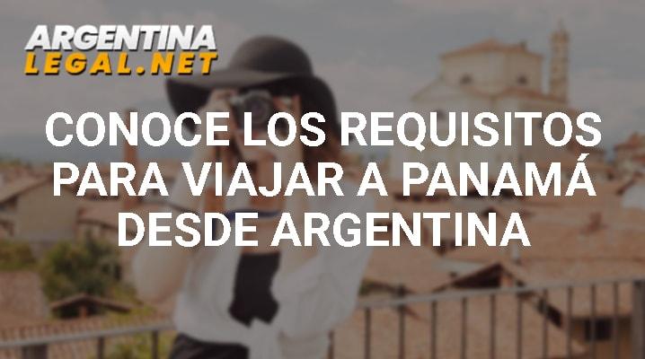 Conoce Los Requisitos Para Viajar A Panamá Desde Argentina