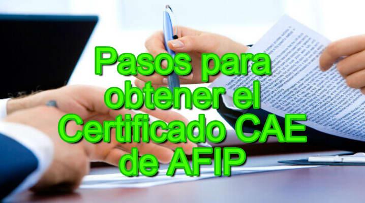 ¿Cómo Obtener El Certificado CAE De AFIP?