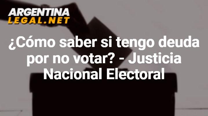 ¿Cómo Saber Si Tengo Deuda Por No Votar? – Justicia Nacional Electoral