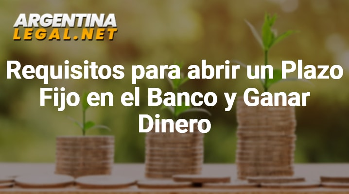 Requisito Para Abrir Un Plazo Fijo En El Banco Y Ganar Dinero
