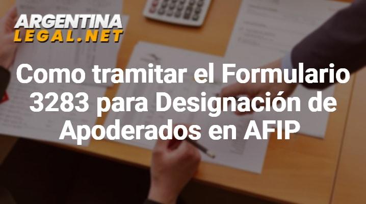 Como Tramitar El Formulario 3283 Para Designación De Apoderados En AFIP