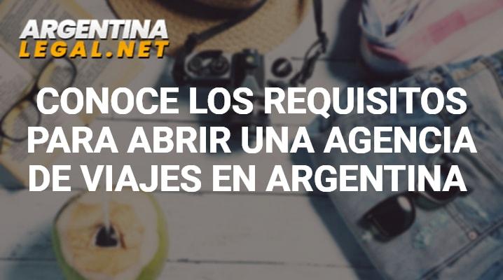 Conoce Los Requisitos Para Abrir Una Agencia De Viajes En Argentina