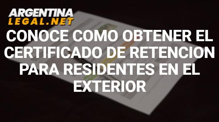 Conoce Como Obtener El Certificado De Retención Para Residentes En El Exterior