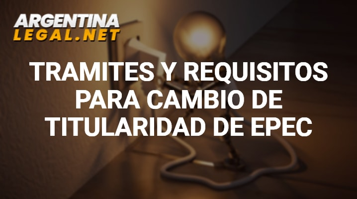 Requisitos para cambio de titularidad epec