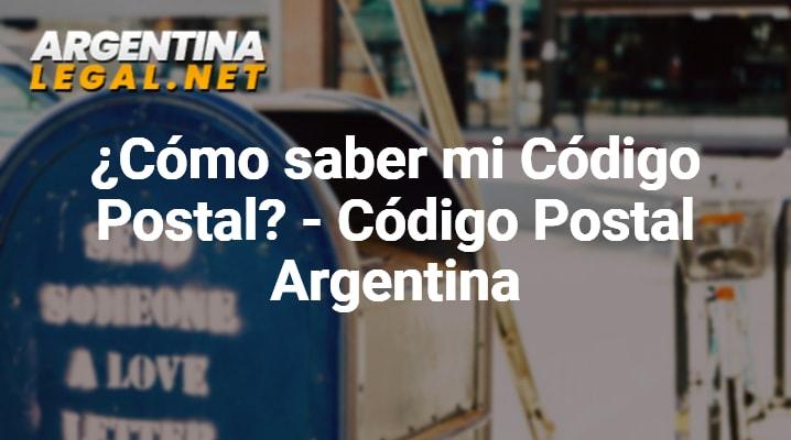 ¿Cómo Saber Mi Código Postal? – Código Postal Argentina