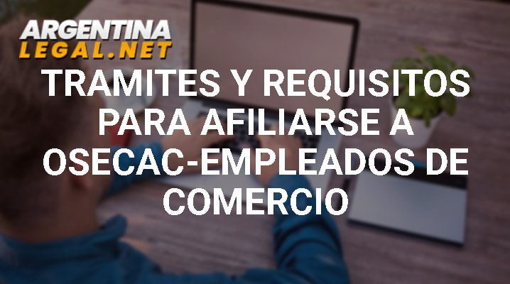 Requisitos para afiliarse a OSECAC