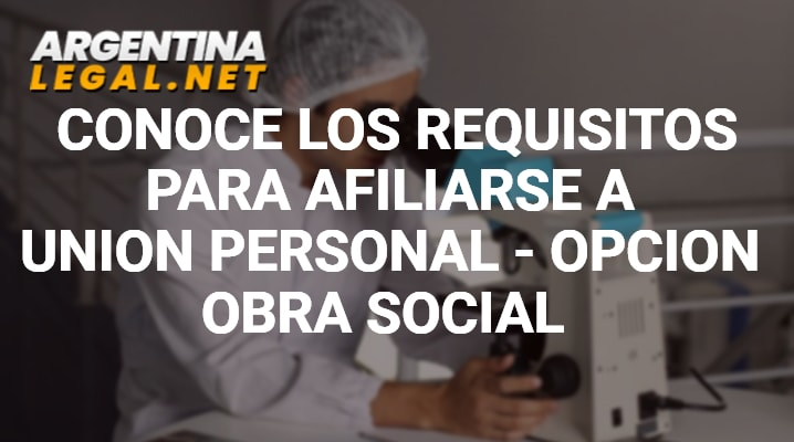 Requisitos para afiliarse a unión personal