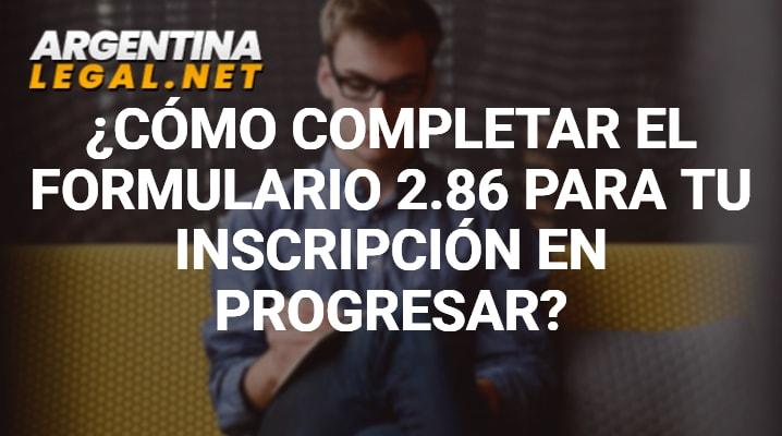 Conoce Como Completar El Formulario 2.86 Para Tu Inscripción En Progresar