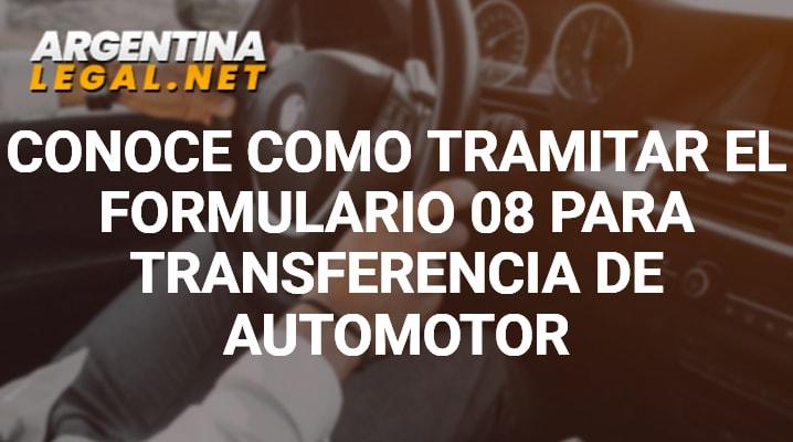 Conoce Como Tramitar El Formulario 08 Para Transferencia De Automotor