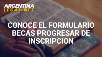 Conoce El Formulario Becas Progresar De Inscripción
