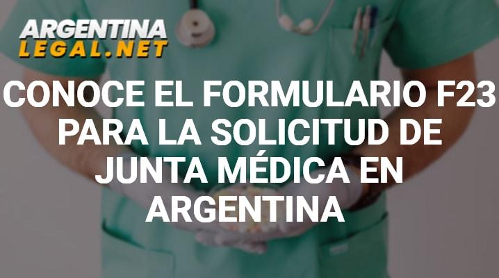 Conoce El Formulario F23 Para La Solicitud De Junta Médica En Argentina