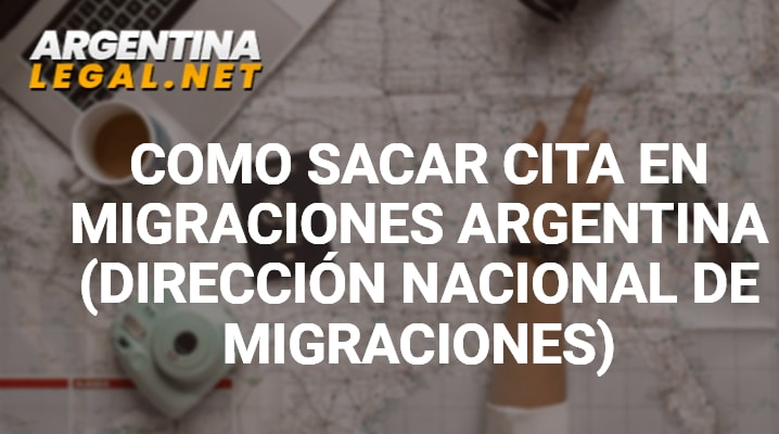 Como Sacar Cita En Migraciones Argentina (Dirección Nacional De Migraciones)