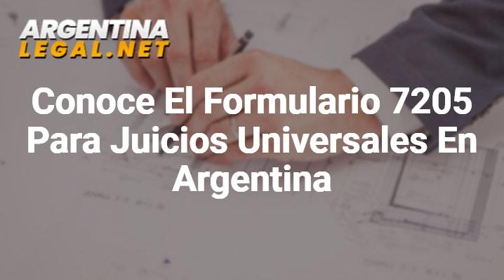 Conoce El Formulario 7205 Para Juicios Universales En Argentina