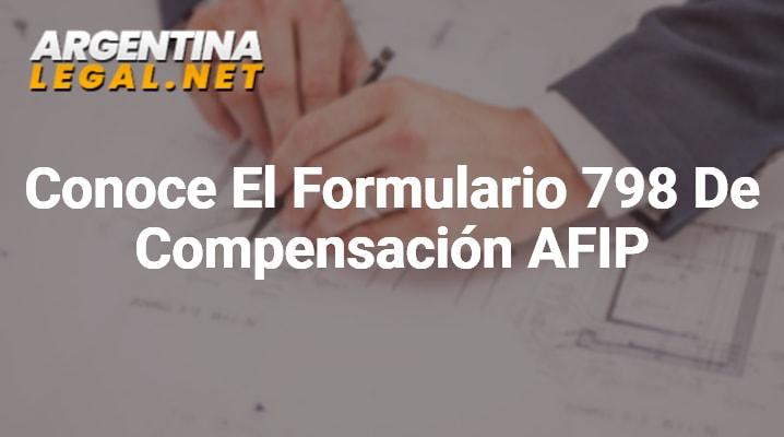 Conoce El Formulario 798 De Compensación AFIP