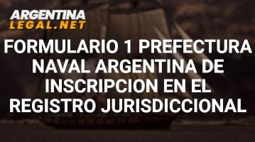 Formulario 1 Prefectura Naval Argentina De Inscripción En El Registro Jurisdiccional
